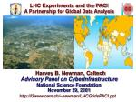 Harvey B. Newman, Caltech Advisory Panel on CyberInfrastructure National Science Foundation