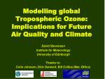 Modelling global Tropospheric Ozone: Implications for Future Air Quality and Climate