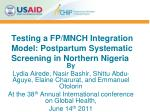Testing a FP/MNCH Integration Model: Postpartum Systematic Screening in Northern Nigeria