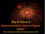 "City of Fresno's Deferred Retirement Option Program ""DROP"""