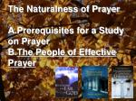 The Naturalness of Prayer Prerequisites for a Study on Prayer The People of Effective Prayer
