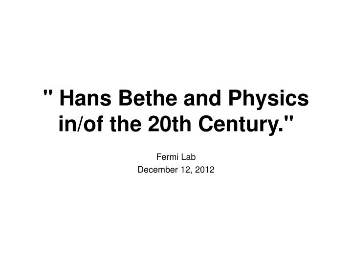 hans bethe and physics in of the 20th century n.
