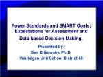 Power Standards and SMART Goals; Expectations for Assessment and Data-based Decision-Making .