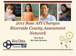 2011 Base API Changes Riverside County Assessment Network