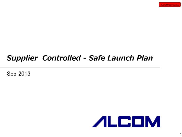supplier controlled safe launch plan n.