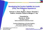 Developing the Tourism Satellite Accounts (TSA): The Philippine Experience by