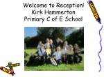 Welcome to Reception! Kirk Hammerton Primary C of E School