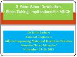 3 Years Since Devolution Stock Taking: Implications for MNCH