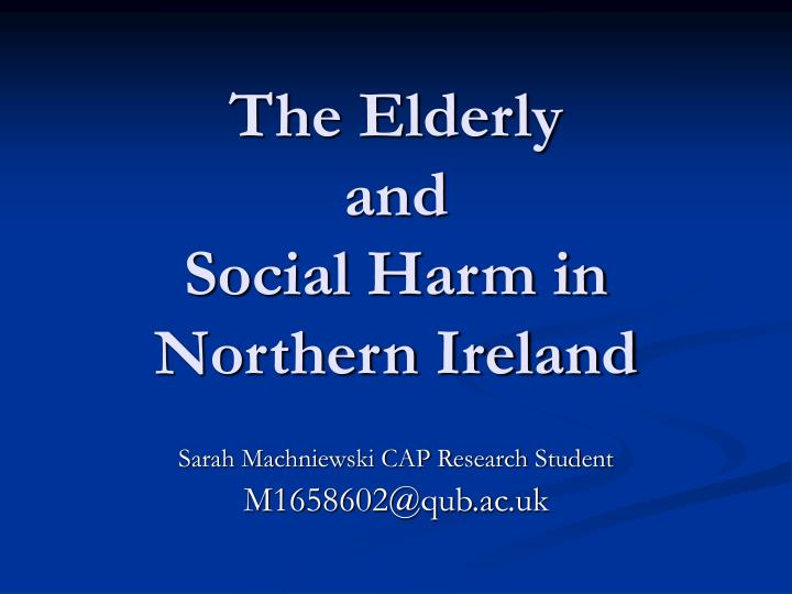 the elderly and social harm in northern ireland n.