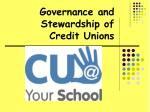 Governance and Stewardship of  Credit Unions