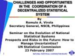 CHALLENGES AND OPPORTUNITIES IN THE  COORDINATION OF A DECENTRALIZED STATISTICAL SYSTEM
