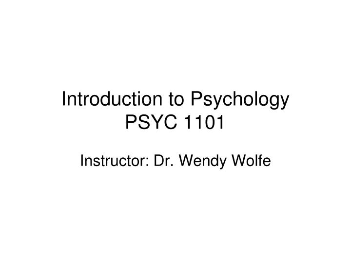 introduction to psychology psyc 1101 n.