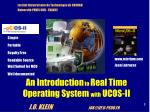An Introduction  to  Real Time Operating System  with  UCOS-II