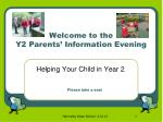 Welcome to the  Y2 Parents' Information Evening