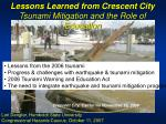 Lessons Learned from Crescent City Tsunami Mitigation and the Role of Education