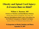 Obesity and Spinal Cord Injury: Is it worse than we think?