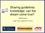 Sharing guidelines knowledge: can the dream come true?