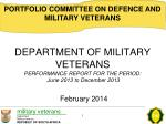 DEPARTMENT OF MILITARY VETERANS  PERFORMANCE REPORT FOR THE PERIOD: June 2013 to December 2013