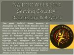 NAIDOC WEEK 2014  Serving Country:  Centenary & Beyond
