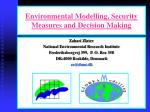 Environmental Modelling, Security Measures and Decision Making