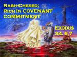 Rabh -Chesed; Rich In COVENANT COMMITMENT