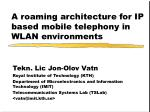 A roaming architecture for IP based mobile telephony in WLAN environments