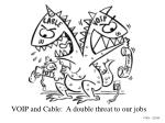 VOIP and Cable: A double threat to our jobs