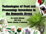 Technologies of Food and Processing: Inventions in the Domestic Arena