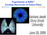Experiments at RHIC: Exciting Discoveries & Future Plans