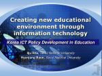Creating new educational environment through information technology