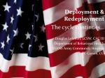 Deployment & Redeployment The cycle continues… Douglas Lehman, LCSW, CAC III