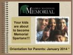 Orientation for Parents: January 2014 *