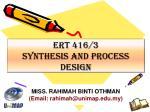 ERT 416/3 SYNTHESIS AND PROCESS DESIGN