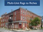 Multi-Unit Rags to Riches