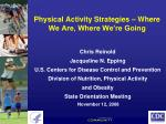 Physical Activity Strategies – Where We Are, Where We're Going