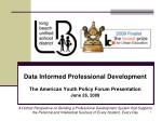 Data Informed Professional Development The American Youth Policy Forum Presentation June 26, 2009