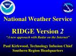"""National Weather Service RIDGE Version 2 """"A new approach with Radar on the Internet"""""""