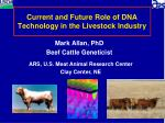 Current and Future Role of DNA Technology in the Livestock Industry