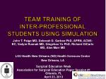 Team Training of Inter-Professional Students Using Simulation