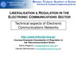 L IBERALISATION & R EGULATION IN THE E LECTRONIC C OMMUNICATIONS S ECTOR