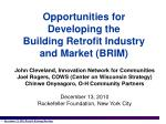 Opportunities for Developing the Building Retrofit Industry and Market (BRIM)