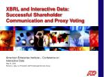 XBRL and Interactive Data: Successful Shareholder Communication and Proxy Voting