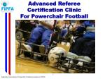 Advanced Referee Certification Clinic For Powerchair Football