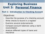 Exploring Business Unit 3: Personal Finance Part 1: Introduction to Checking Account