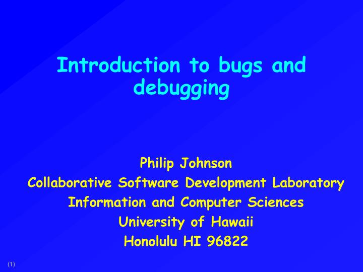 introduction to bugs and debugging n.