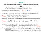 Lecture 2 THE ELECTRONIC STRUCTURE OF THE POLYELECTRONIC ATOM. PART I