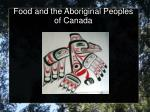 Food and the Aboriginal Peoples of Canada
