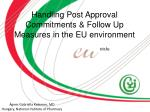 Handling Post Approval Commitments & Follow Up Measures in the EU environment