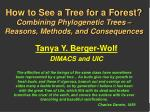 How to See a Tree for a Forest? Combining Phylogenetic Trees – Reasons, Methods, and Consequences