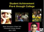 Student Achievement  Pre-k through College